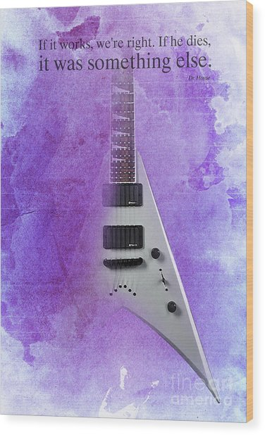 Dr House Inspirational Quote And Electric Guitar Purple Vintage Poster For Musicians And Trekkers Wood Print