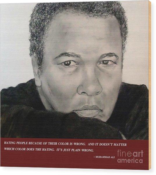 Muhammad Ali On Hating  Wood Print