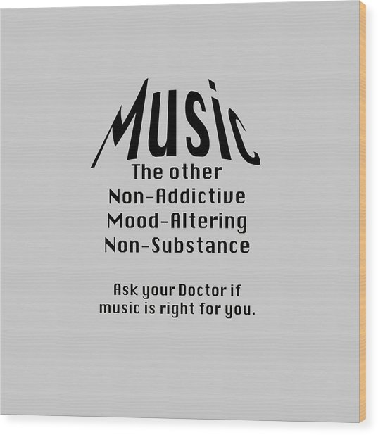 Music Is Right For You 5502.02 Wood Print