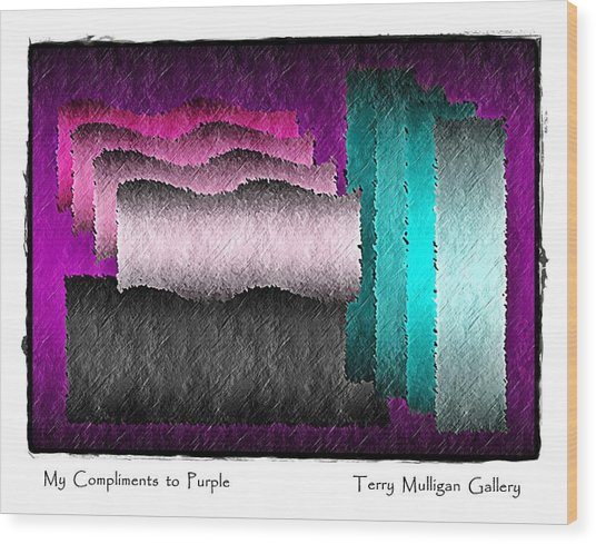 My Compliments To Purple Wood Print by Terry Mulligan
