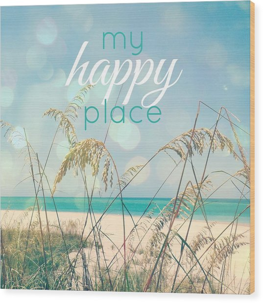 My Happy Place Wood Print