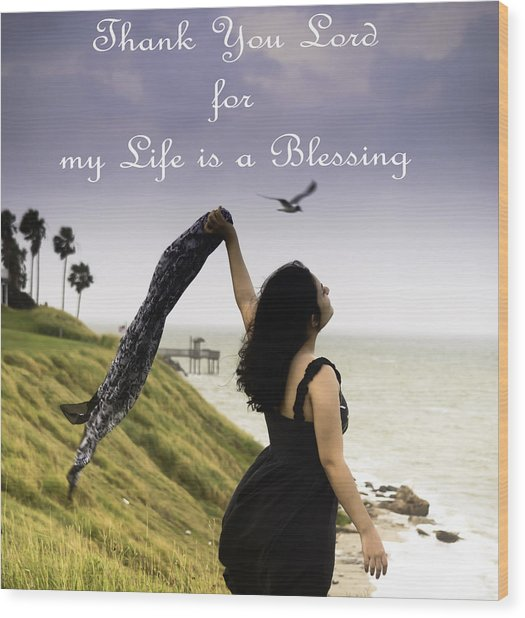 My Life A Blessing Wood Print