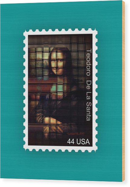 My Mona Lisa Stamp Series Wood Print by Teodoro De La Santa