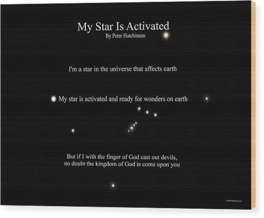 My Star Is Activated Wood Print