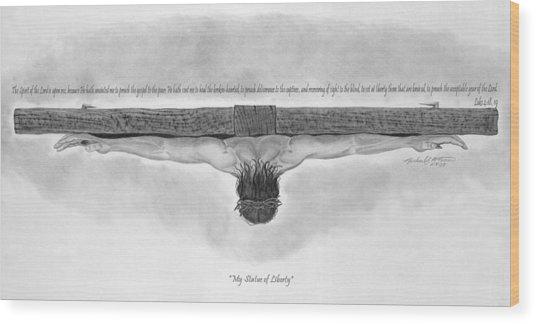 My Statue Of Liberty Wood Print by Michael McFerrin