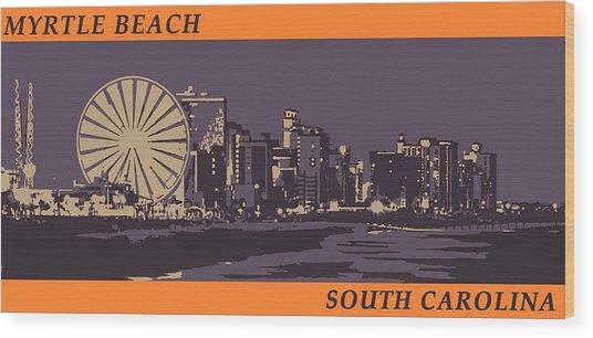 Wood Print featuring the digital art Myrtle Beach, Sc Skyline by Jennifer Hotai