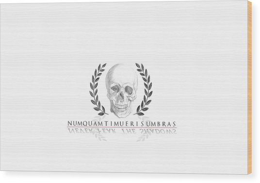 Never Fear The Shadows Stoic Skull With Laurels Wood Print