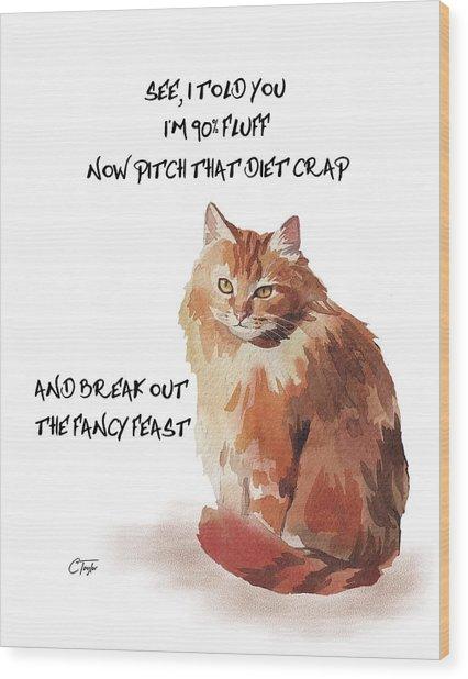 No Fat Cat Wood Print