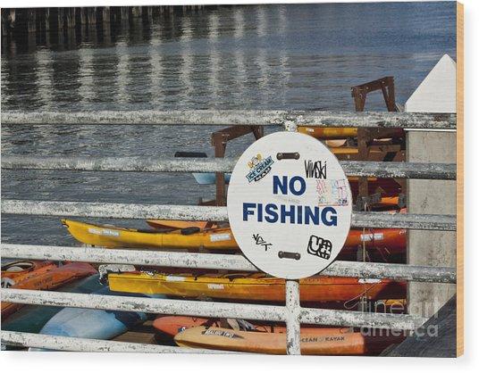 No Fishing   A World Of Words Series Wood Print by Mark Hendrickson