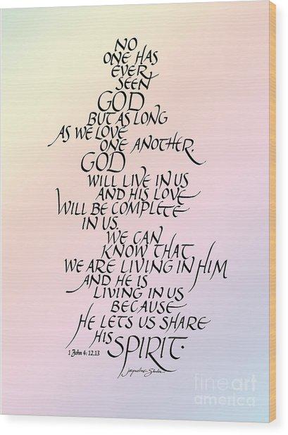 No One Has Seen God Wood Print