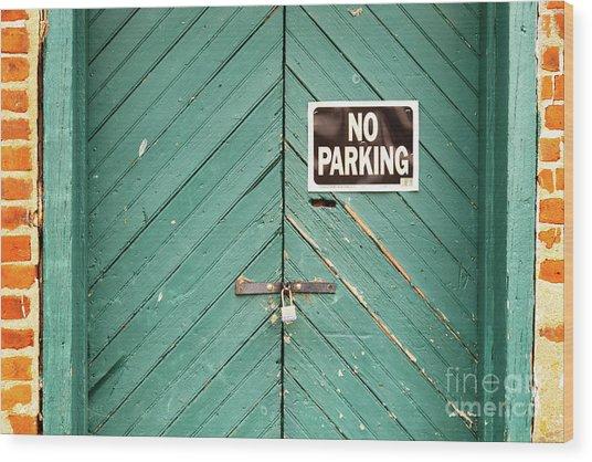 No Parking Warehouse Door Wood Print