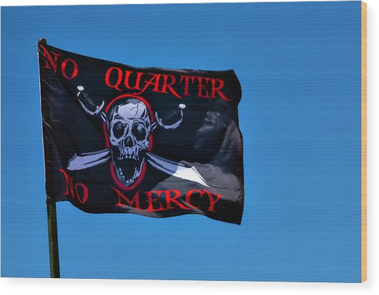 No Quarter No Mercy Wood Print