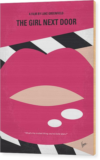 No670 My The Girl Next Door Minimal Movie Poster Wood Print