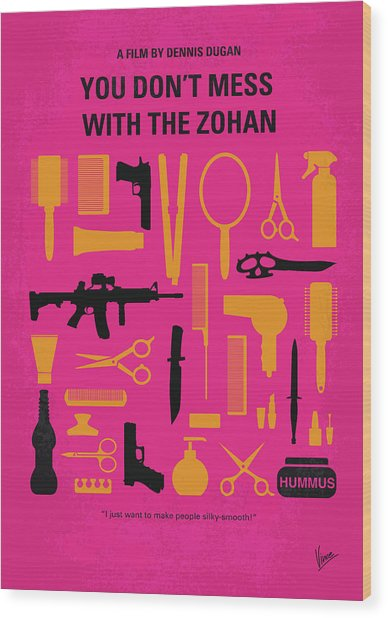 No743 My You Dont Mess With The Zohan Minimal Movie Poster Wood Print