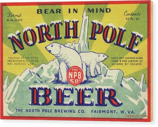 North Pole Beer Wood Print