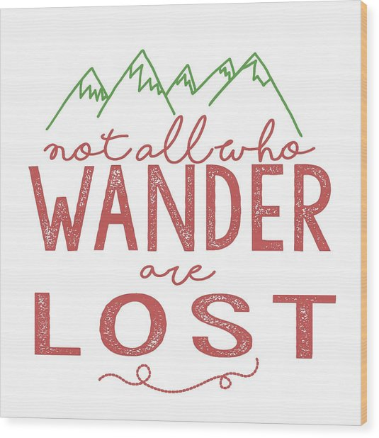 Not All Who Wander Are Lost In Pink Wood Print