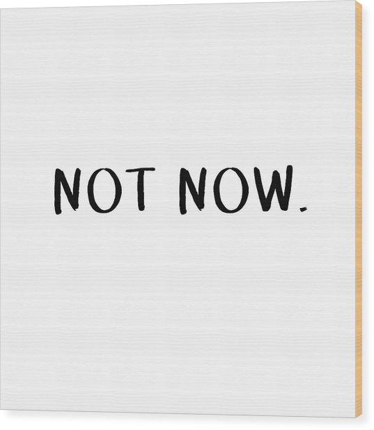 Not Now- Art By Linda Woods Wood Print