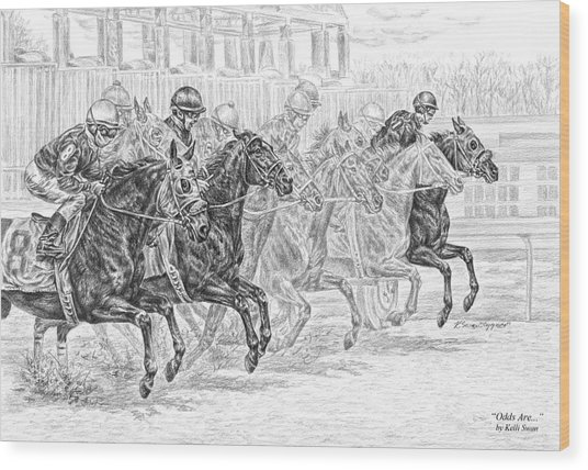 Odds Are... - Tb Race Horse Print Wood Print