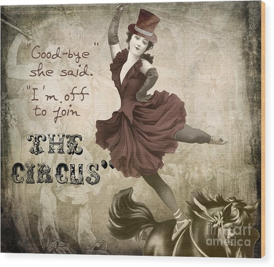 Off To Join The Circus Wood Print