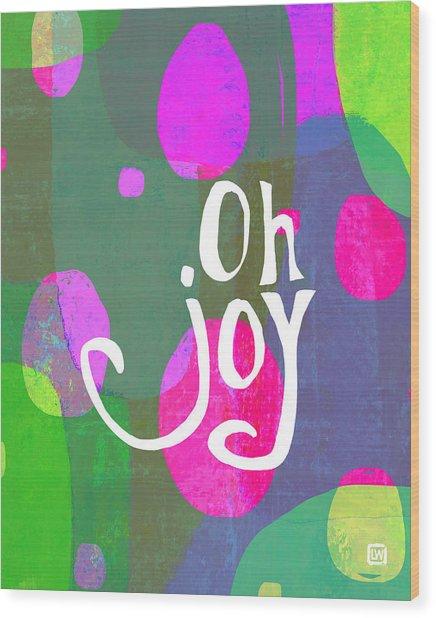 Oh Joy Wood Print
