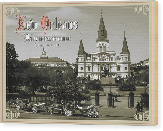 Old New Orleans Louisiana - Founded 1718 Wood Print