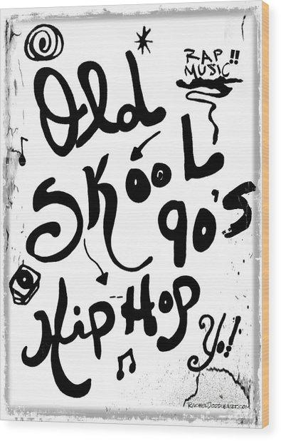 Old-skool 90's Hip-hop Wood Print