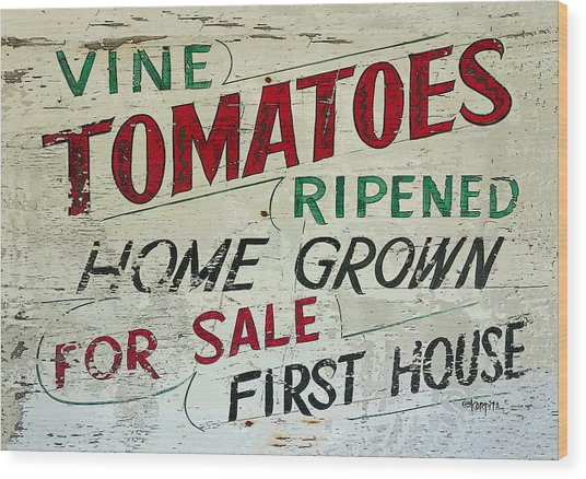Old Tomato Sign - Vine Ripened Tomatoes Wood Print