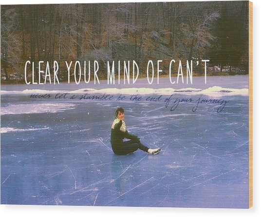 On The Ice Quote Wood Print by JAMART Photography
