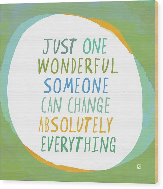 One Wonderful Someone Wood Print