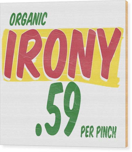 Organic Irony Wood Print