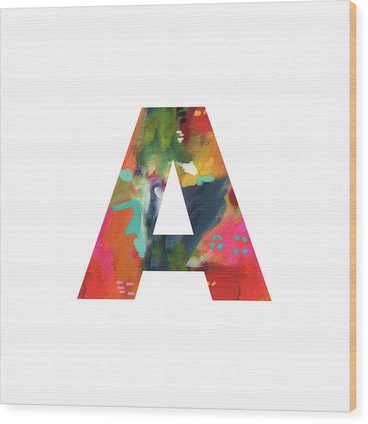 Painted Letter A -monogram Art By Linda Woods Wood Print