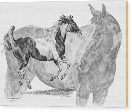 Painted Passion - Paint Horse Art Print Wood Print