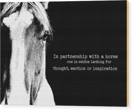 Palomino Art Quote Wood Print by JAMART Photography
