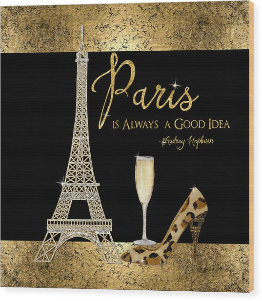 Paris Is Always A Good Idea - Audrey Hepburn Wood Print