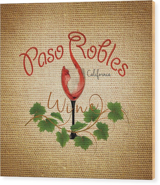 Paso Robles Wine And Burlap Wood Print