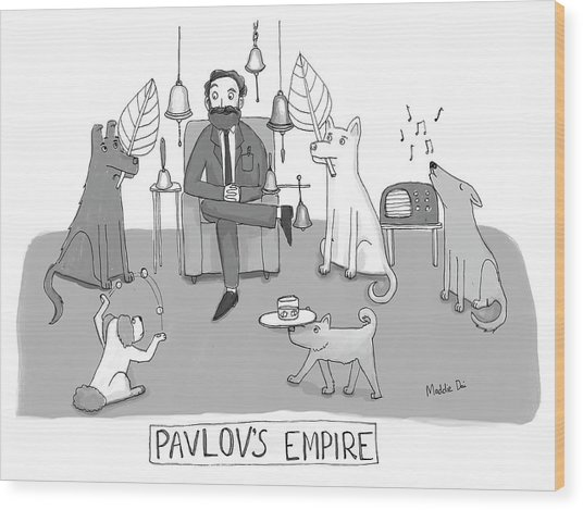 Pavlovs Empire Wood Print