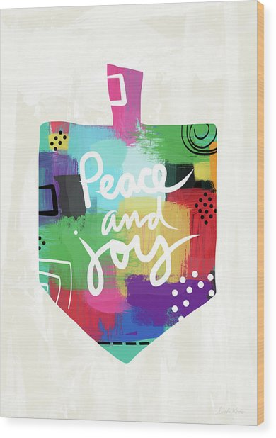 Peace And Joy Dreidel- Art By Linda Woods Wood Print