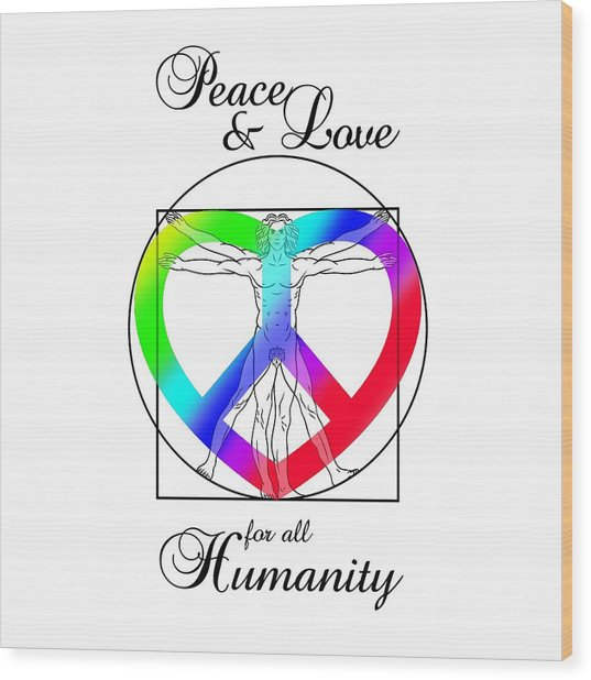 Peace And Love For All Humanity Wood Print