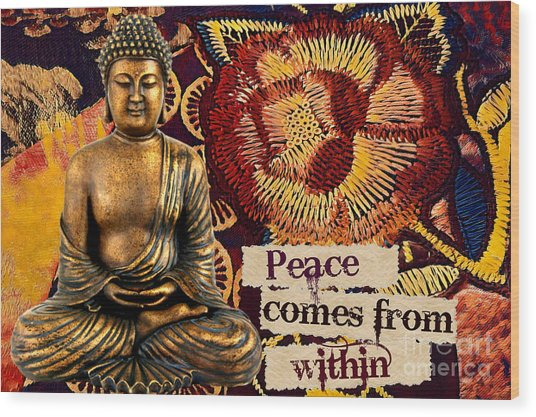 Peace Comes From Within. Buddha Wood Print