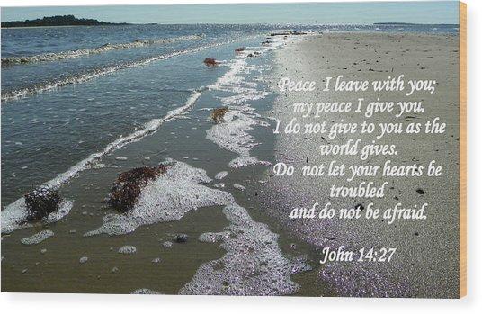Peace I Leave You Wood Print