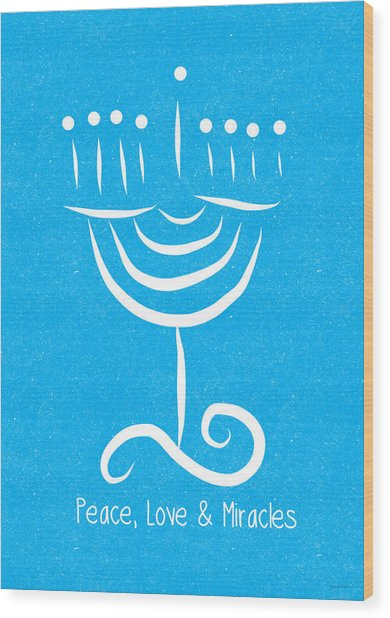 Peace Love And Miracles With Menorah Wood Print