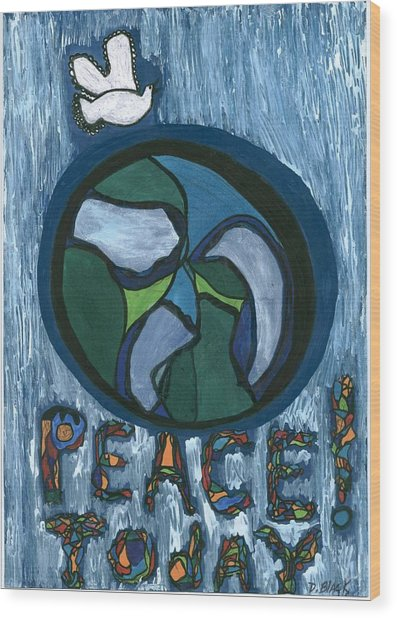 Peace Today Wood Print