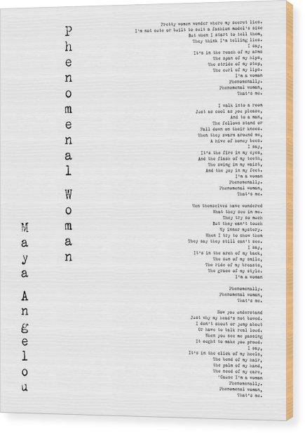 Phenomenal Woman By Maya Angelou - Feminism Poetry Wood Print