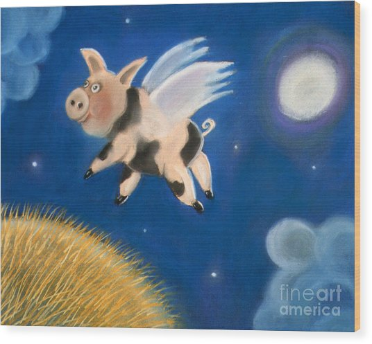 Pigs Might Fly Wood Print