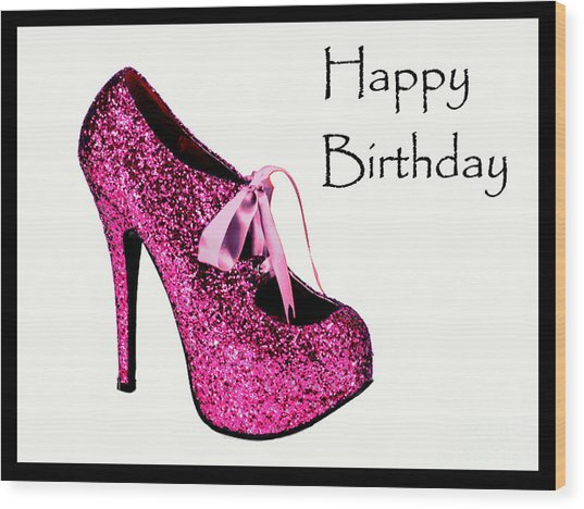 Pink Glitter Birthday Shoe Wood Print by Maralaina Holliday