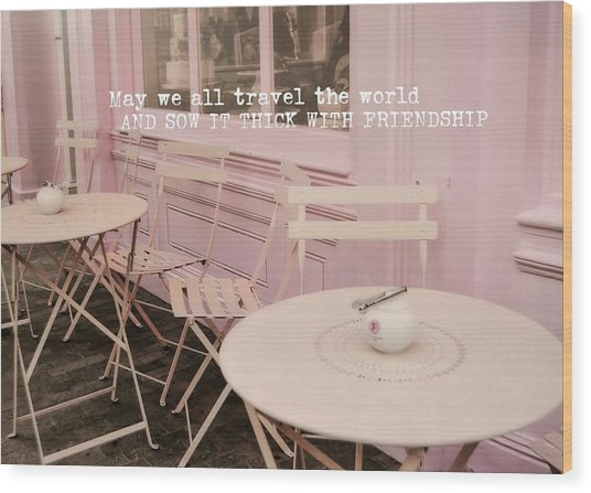 Pink Party Cakes Quote Wood Print by JAMART Photography