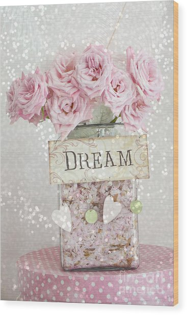 Shabby Chic Dreamy Pink Roses - Cottage Chic Pink Romantic Roses In Jar  - Dream Roses Wood Print
