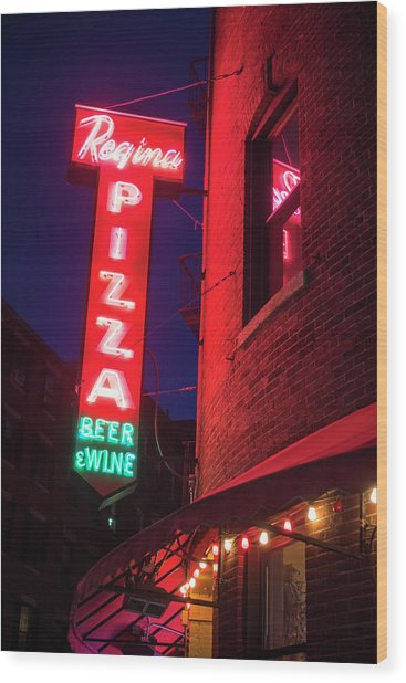 Pizzeria Regina Boston Ma North End Thacher Street Neon Sign Wood Print