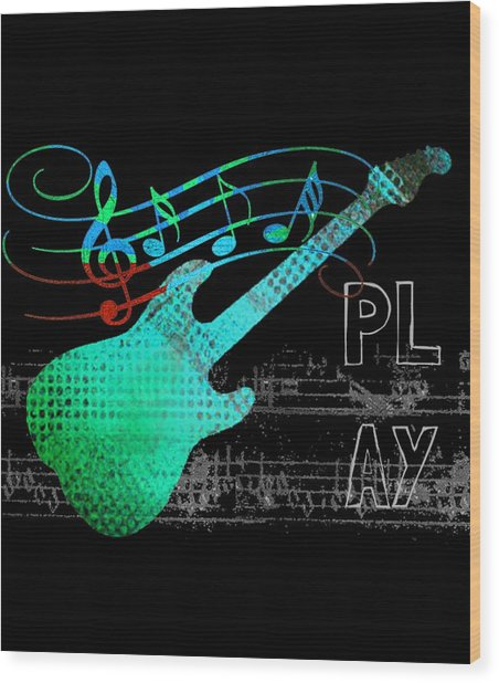 Wood Print featuring the digital art Play 4 by Guitar Wacky
