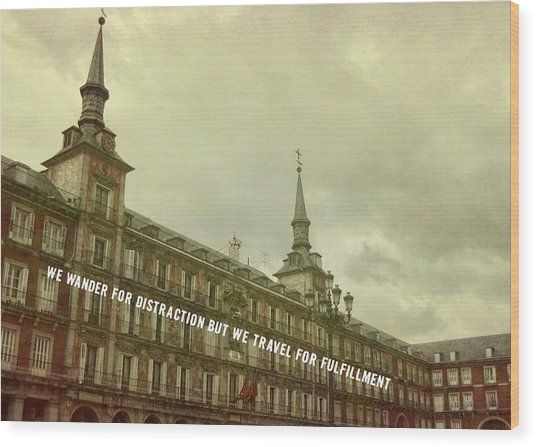 Plaza Mayor Quote Wood Print by JAMART Photography